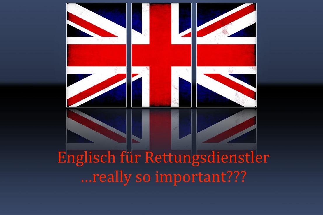 Englisch für Rettungsdienstler – really soimportant???